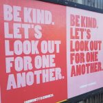 "Poster reading ""Be Kind. Let's look out for one another."""